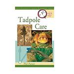 *QE402 TFH Tadpole Care