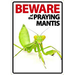 Beware Sign: Praying Mantis